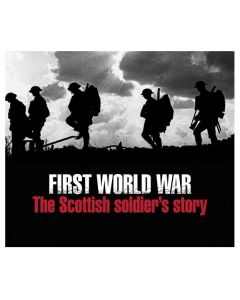 First World War The Scottish Soldier's Story 17pk